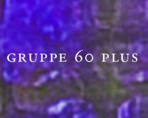 Gruppe 60 plus