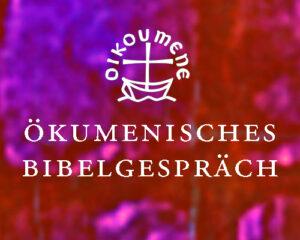 Ökumenisches Bibelgespräch
