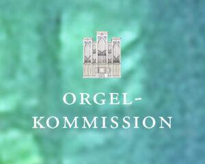 Die Orgelkommission