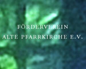 Förderverein Alte Pfarrkirche e.V.