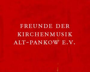 Freunde der Kirchenmusik Alt-Pankow e.V.
